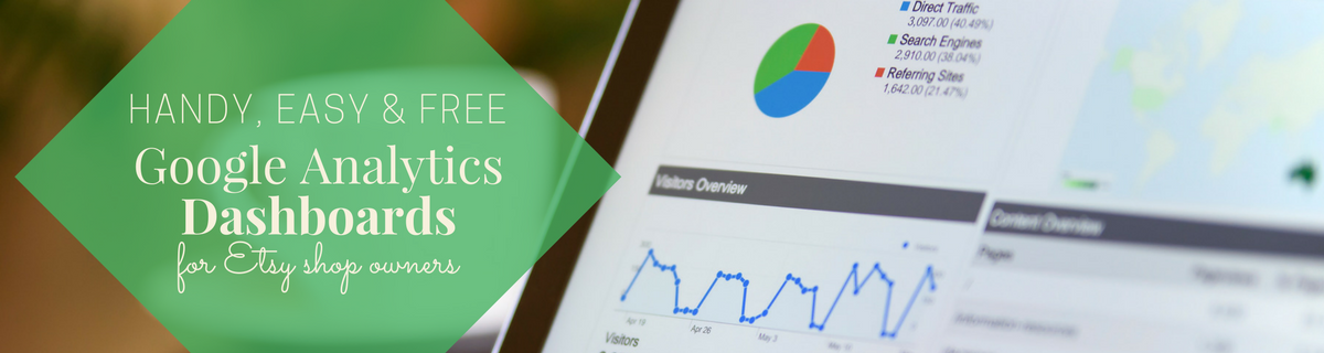 Four Google Analytics dashboards just for Etsy shop owners
