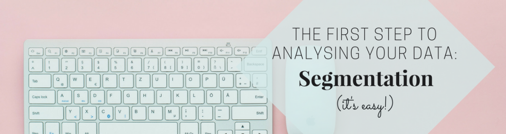 The Secret of Professional Analysts is Segmentation (and it's easy!)