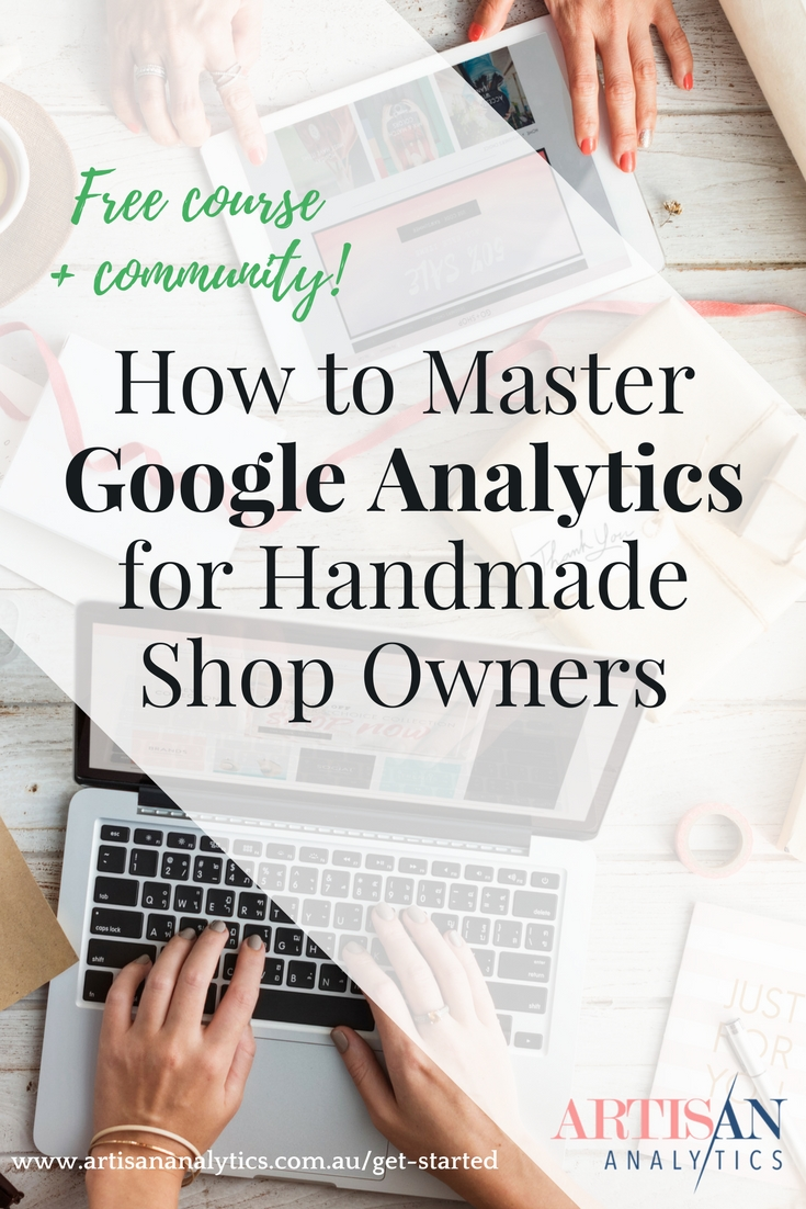 This is a free 4 day course with everything you need to know about Google Analytics as a handmade shop owner. Including how to actually read all that data!